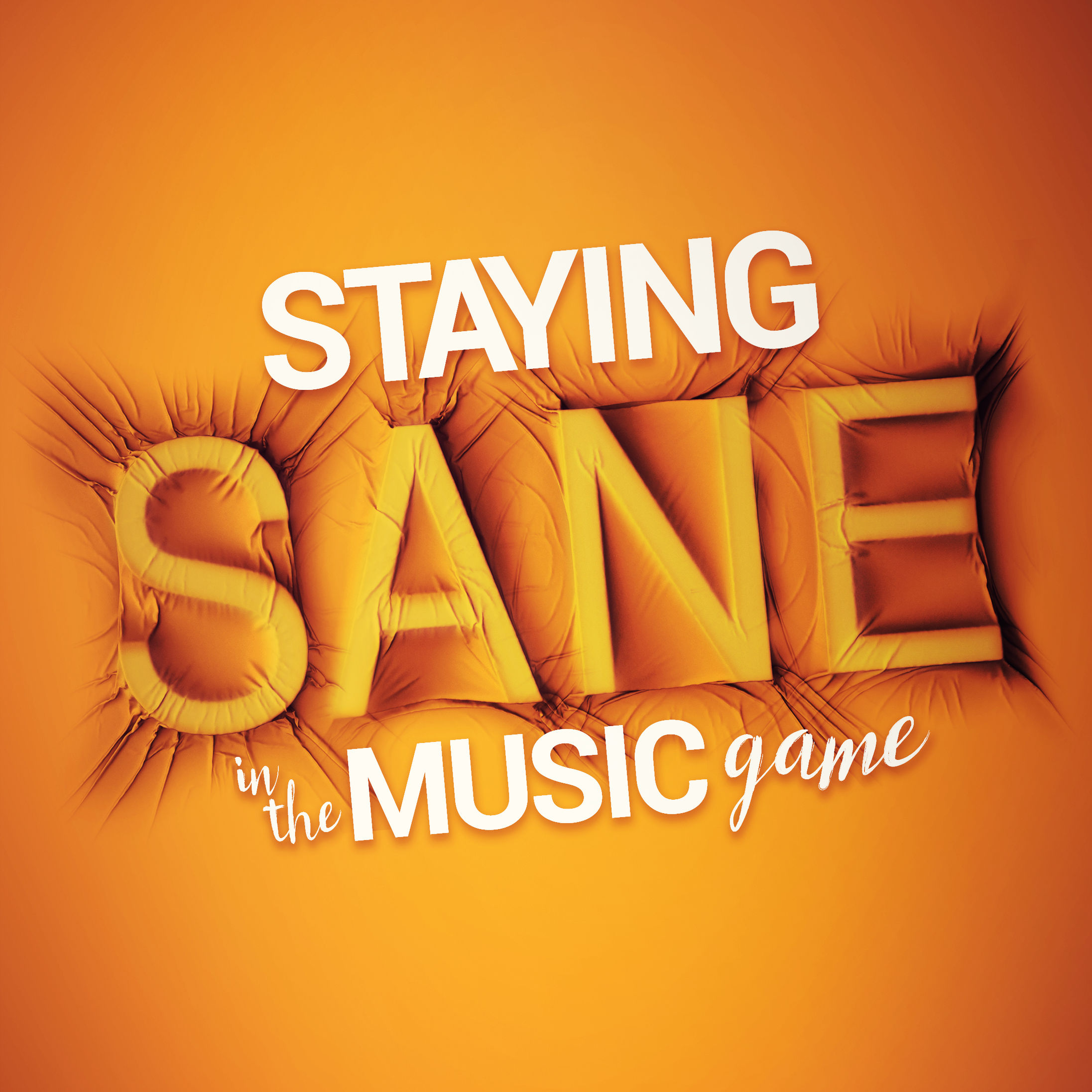 Staying Sane In The Music Game